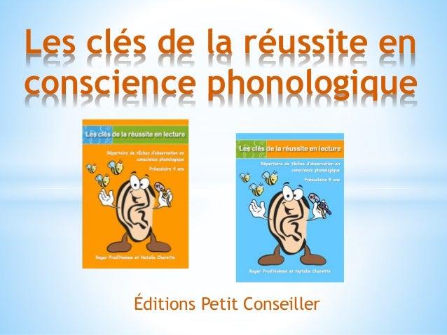 Les clés de la réussite en conscience phonologique Éditions Petit Conseiller
