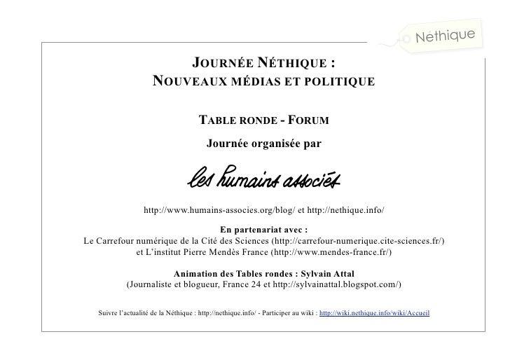 JOURNÉE NÉTHIQUE :                       NOUVEAUX MÉDIAS ET POLITIQUE                                         TABLE RONDE ...