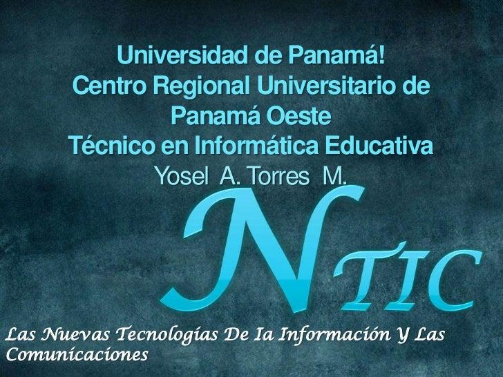 Universidad de Panamá!<br />Centro Regional Universitario de Panamá Oeste<br />Técnico en Informática Educativa<br />Yosel...