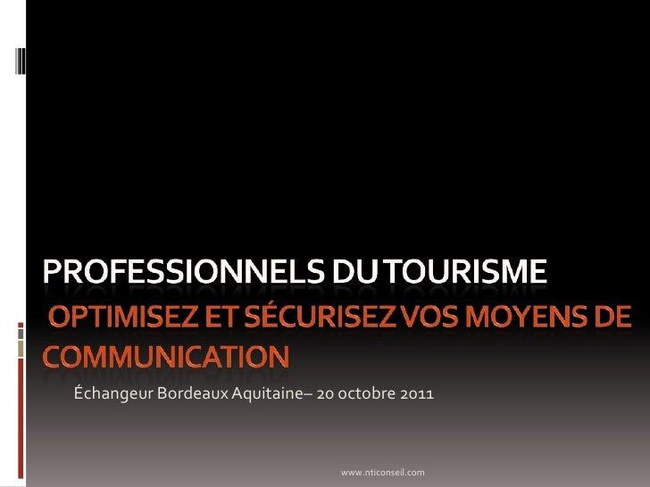 Échangeur Bordeaux Aquitaine– 20 octobre 2011                                 www.nticonseil.com