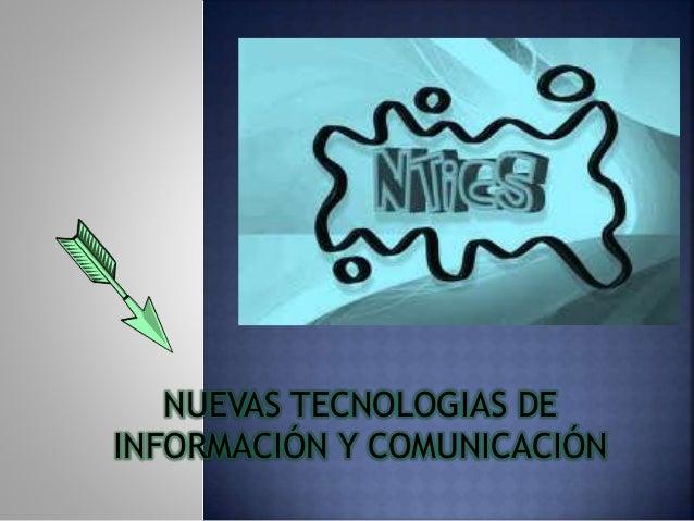 NUEVAS TECNOLOGIAS DE INFORMACIÓN Y COMUNICACIÓN