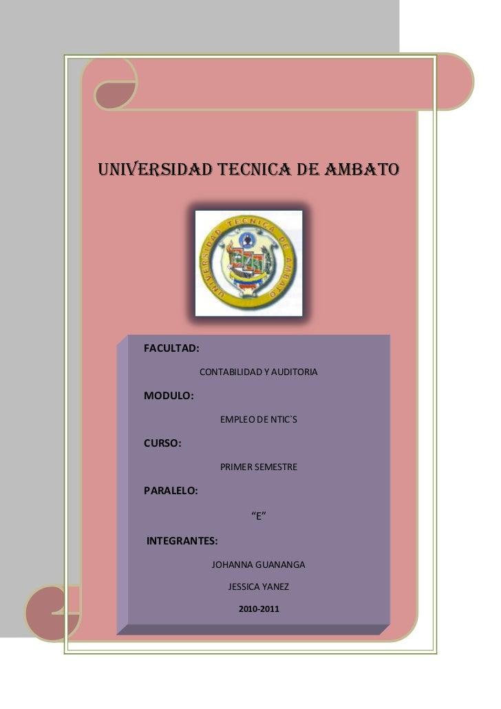 UNIVERSIDAD TECNICA DE AMBATO    FACULTAD:                CONTABILIDAD Y AUDITORIA    MODULO:                    EMPLEO DE...