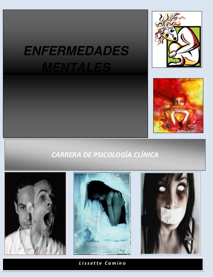 ENFERMEDADES  MENTALES   CARRERA DE PSICOLOGÍA CLÍNICA          Lissette Camino