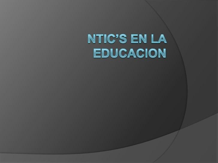 Ntic's en la educacion