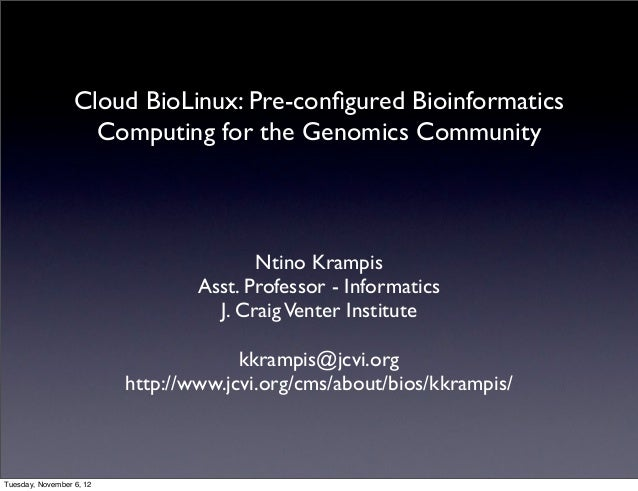 Cloud BioLinux: Pre-configured Bioinformatics                    Computing for the Genomics Community                      ...