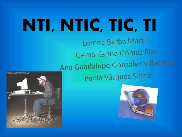 NTI, NTIC, TIC, TI