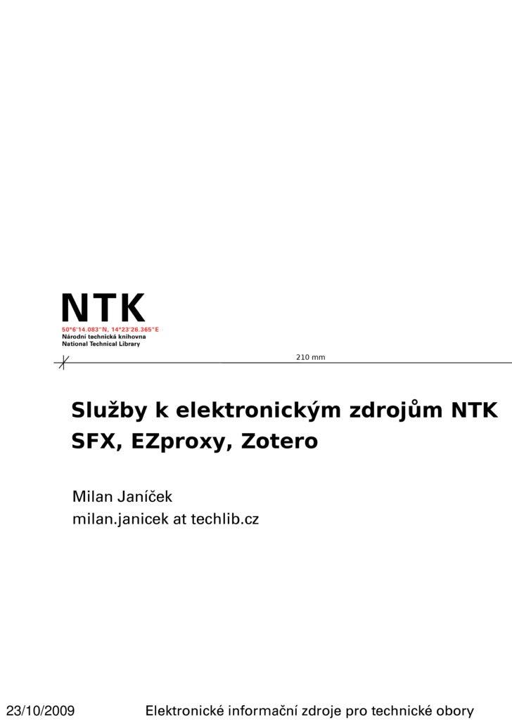 210 mm              Služby k elektronickým zdrojům NTK          SFX, EZproxy, Zotero           Milan Janíček          mila...