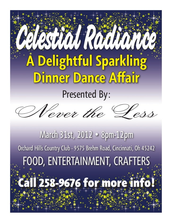 Celestial Radiance    A Delightful Sparkling     Dinner Dance Affair                     Presented By: Never the Less     ...