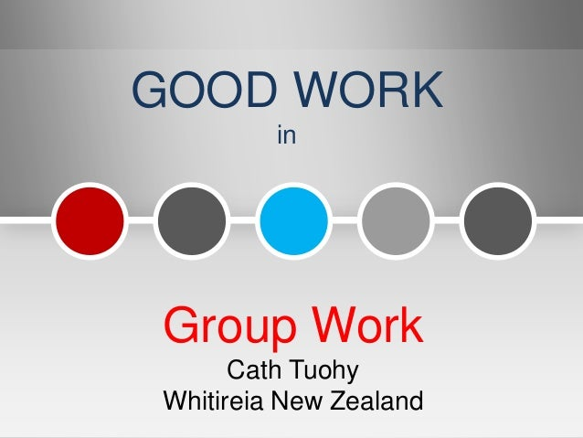 GOOD WORK         inGroup Work      Cath TuohyWhitireia New Zealand