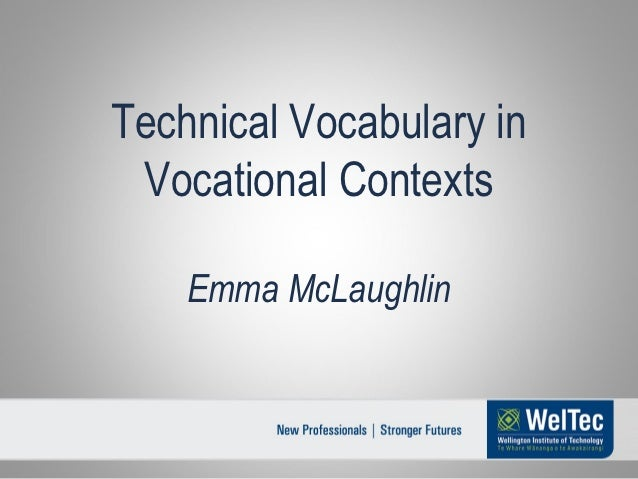 Technical Vocabulary in Vocational Contexts    Emma McLaughlin