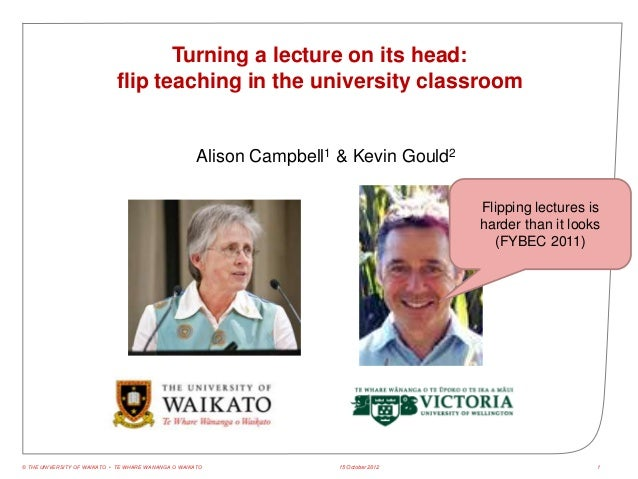 Turning a lecture on its head:                             flip teaching in the university classroom                      ...