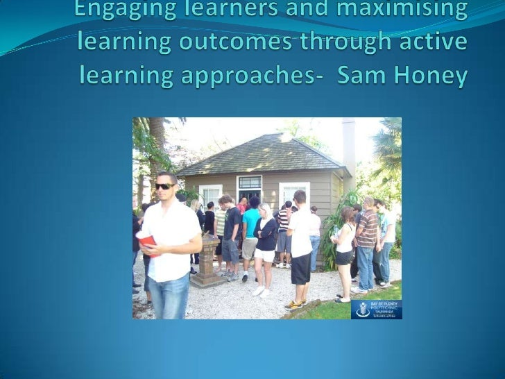 Engaging learners and maximising learning outcomes through active learning approaches-  Sam Honey <br />