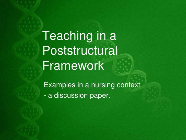 Teaching in a Poststructural Framework<br />Examples in a nursing context<br />- a discussion paper.<br />
