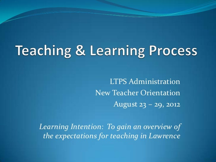 LTPS Administration                New Teacher Orientation                    August 23 – 29, 2012Learning Intention: To g...