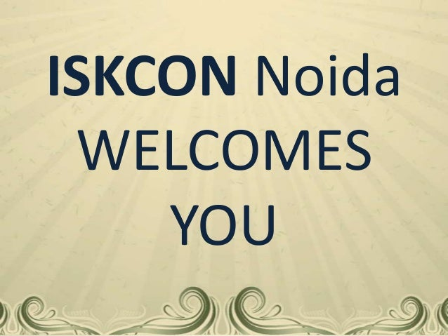 ISKCON Noida WELCOMES YOU