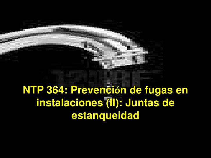 NTP 364: Prevención de fugas en instalaciones (II): Juntas de estanqueidad<br />
