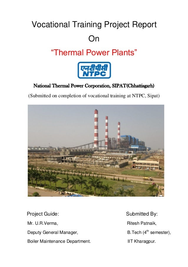 "Vocational Training Project Report On ""Thermal Power Plants"" National Thermal Power Corporation, SIPAT(Chhattisgarh) (Subm..."