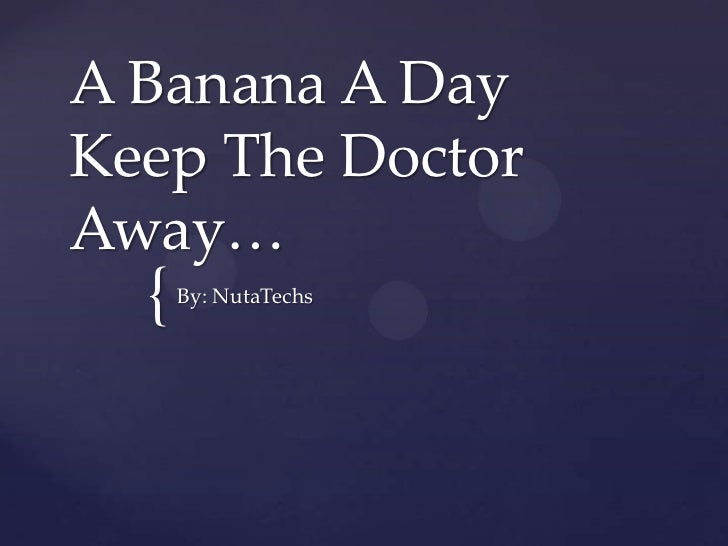 A Banana A DayKeep The DoctorAway…  {   By: NutaTechs