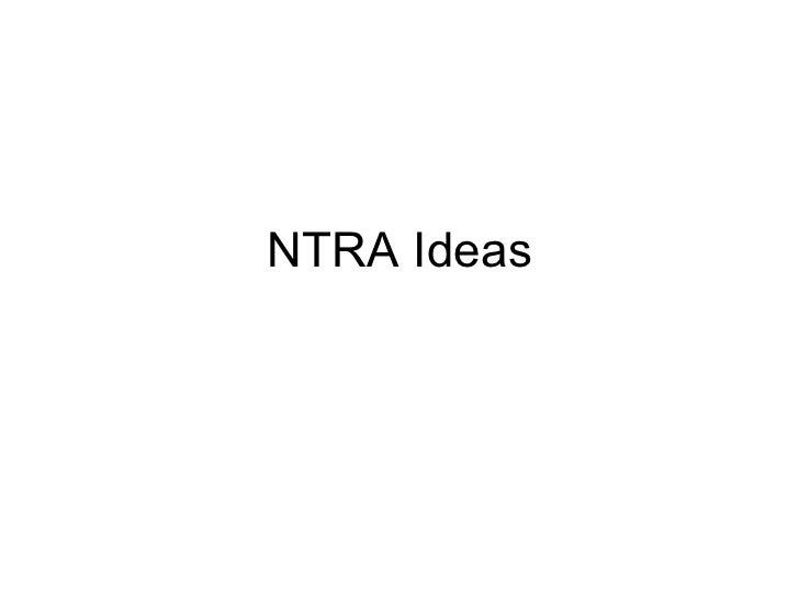 NTRA Ideas