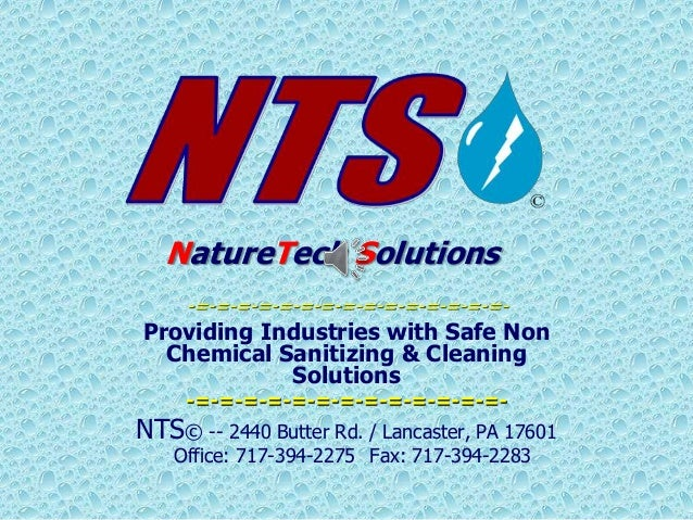 NatureTech Solutions -=-=-=-=-=-=-=-=-=-=-=-=-=-=-=- Providing Industries with Safe Non Chemical Sanitizing & Cleaning Sol...