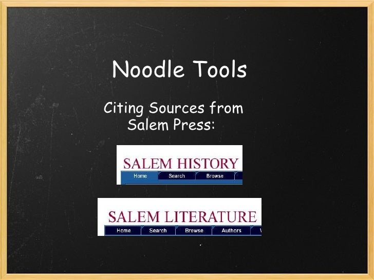 Noodle Tools Citing Sources from     Salem Press: