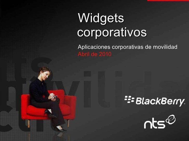 Widgets corporativos Aplicaciones corporativas de movilidad Abril de 2010
