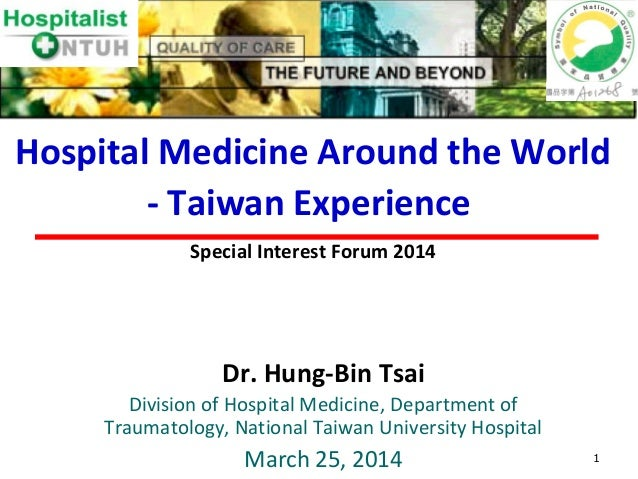 1 Dr. Hung-Bin Tsai Division of Hospital Medicine, Department of Traumatology, National Taiwan University Hospital March 2...