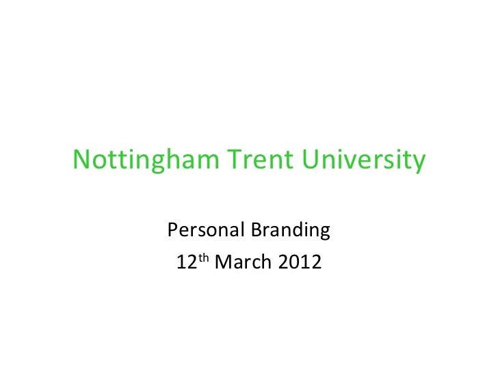 Nottingham Trent University       Personal Branding        12th March 2012