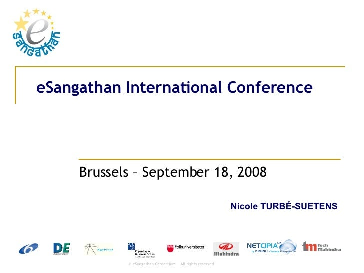 eSangathan International Conference Brussels – September 18, 2008  Nicole TURB É-SUETENS