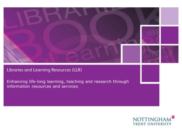 Enhancing life-long learning, teaching and research throughinformation resources and services                             ...