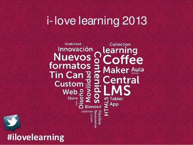 i- love learning 2013#ilovelearning