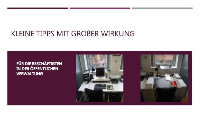 KLEINE TIPPS MIT GROßER WIRKUNG FÜR DIE BESCHÄFTIGTEN IN DER ÖFFENTLICHEN VERWALTUNG