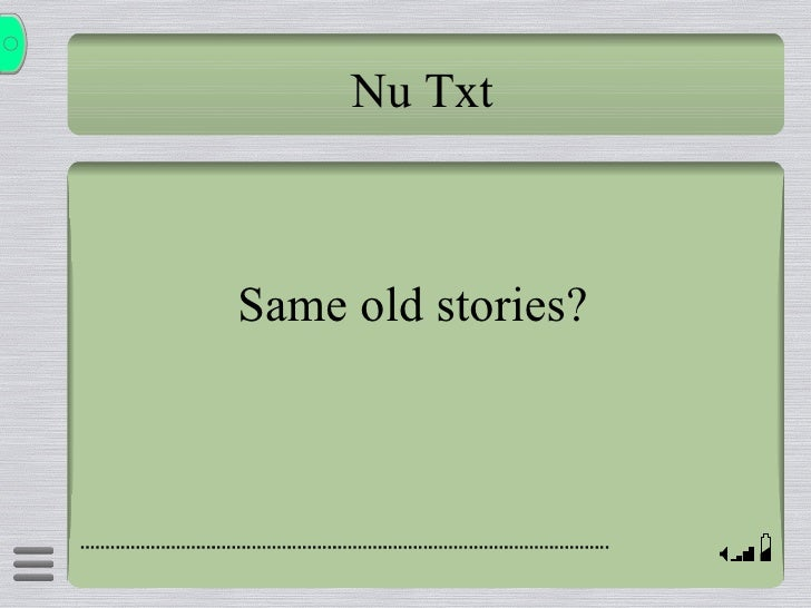 Nu Txt Same old stories?