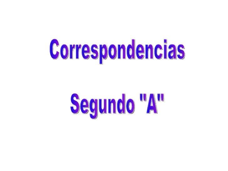 """Correspondencias Segundo """"A"""""""
