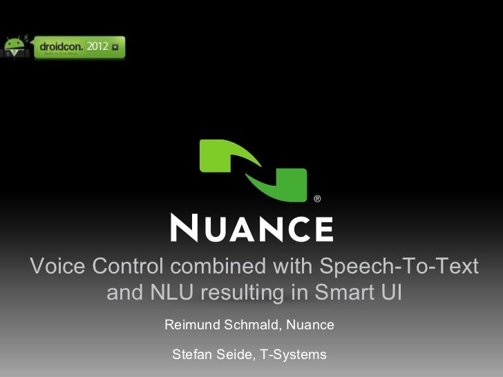 Voice Control combined with Speech-To-Text           and NLU resulting in Smart UI                                        ...