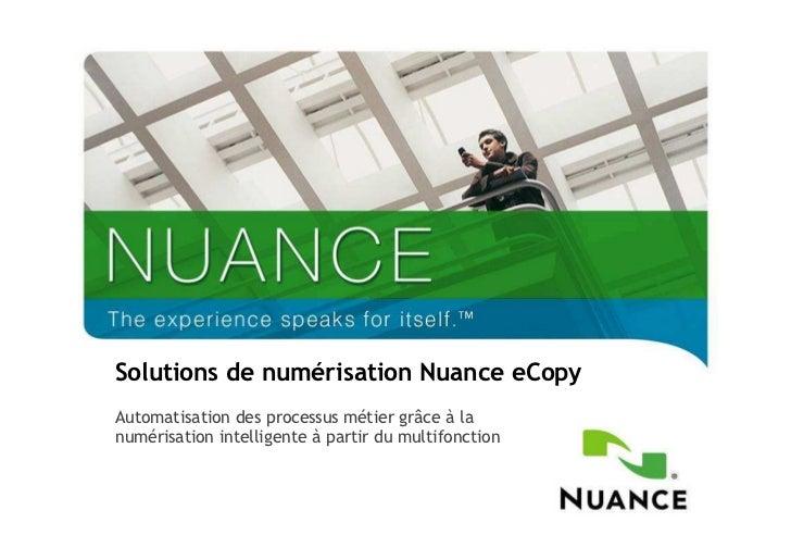 Solutions de numérisation Nuance eCopyAutomatisation des processus métier grâce à lanumérisation intelligente à partir du ...