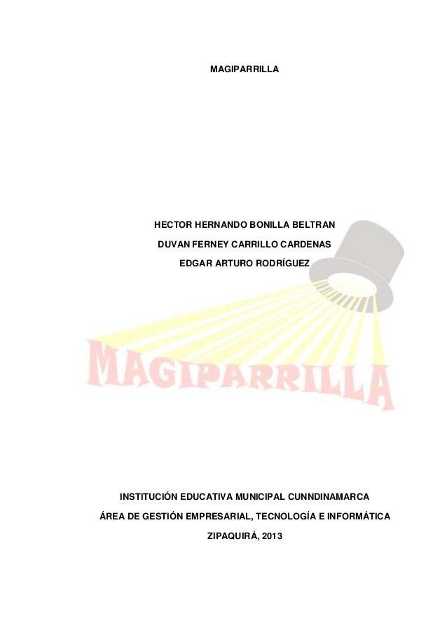 MAGIPARRILLA  HECTOR HERNANDO BONILLA BELTRAN DUVAN FERNEY CARRILLO CARDENAS EDGAR ARTURO RODRÍGUEZ  INSTITUCIÓN EDUCATIVA...