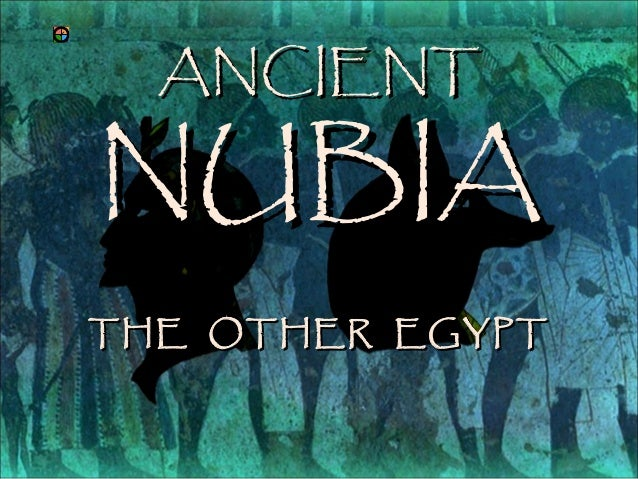 ANCIENT  NUBIA THE OTHER EGYPT