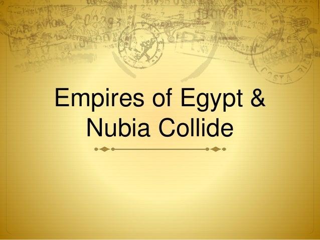 Empires of Egypt &  Nubia Collide