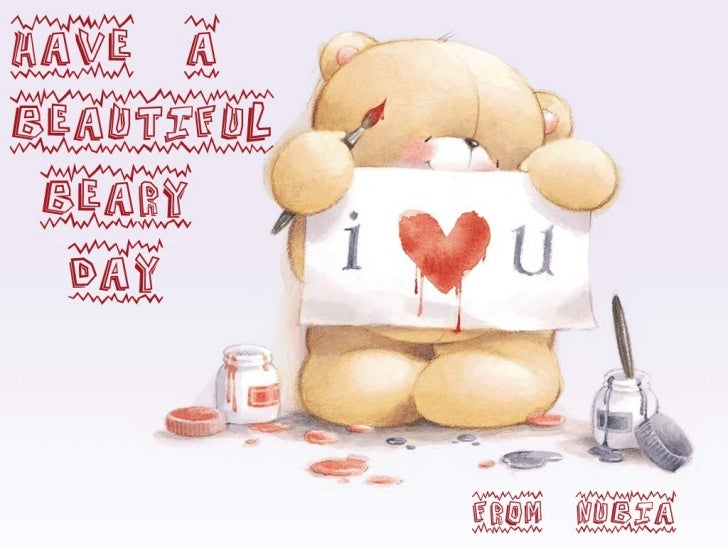 Have a Beautiful Beary Day !