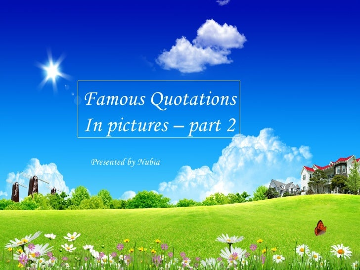 Presented by Nubia Famous Quotations In pictures – part 2