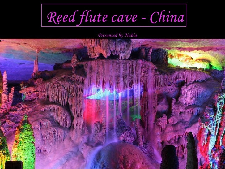 Reed flute cave - China Presented by Nubia