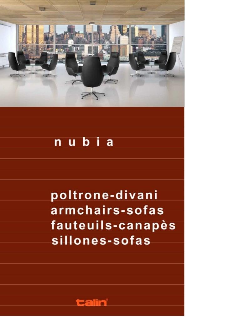 Completano l'offerta NUBIA le sedute destinate ad uso interlocutorio e                    meeting sia girevoli che fisse. ...
