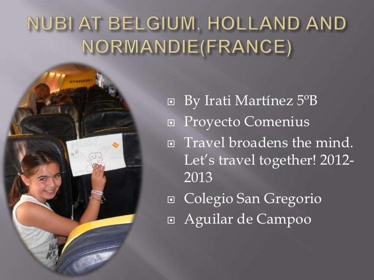 Nubi at belgium, holland and normandy(france)