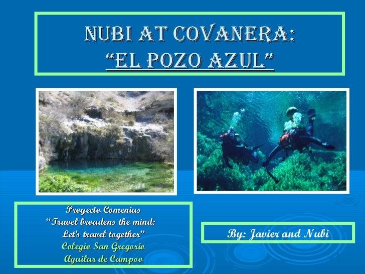 Nubi at covanera, el pozo azul