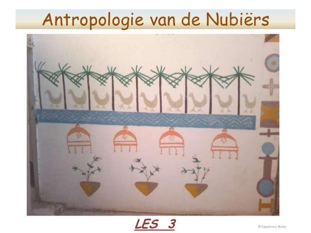 Antropologie van de Nubiërs  LES 3  © Experience Nubia