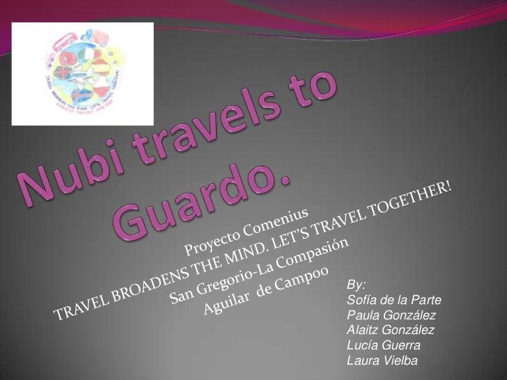 Nubi travels to guardo