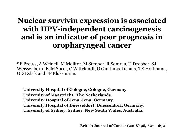 Nuclear survivin expression is associated with HPV-independent carcinogenesis and is an indicator of poor prognosis in oro...