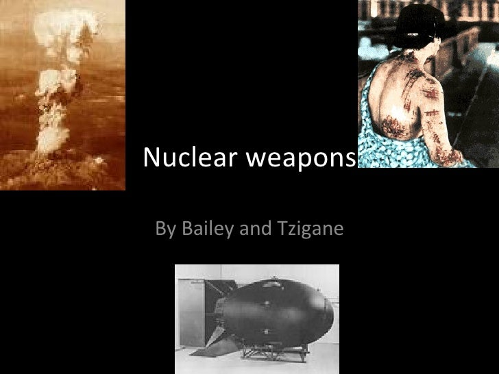 Nuclear weapons By Bailey and Tzigane