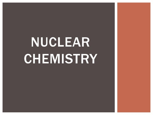 NUCLEARCHEMISTRY